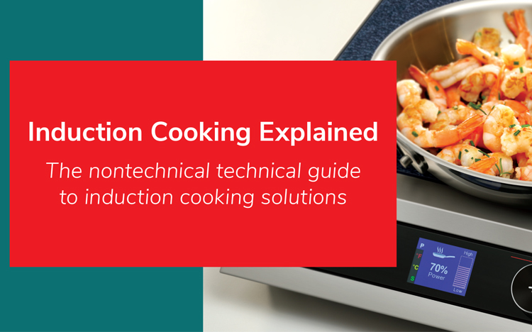 Food Operator's Guide to Induction: Everything You Need to Know