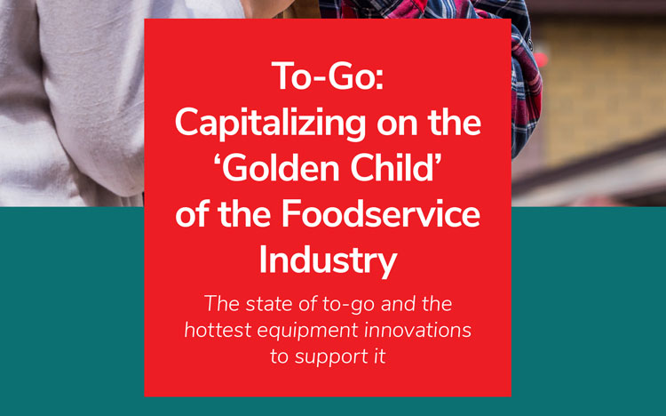 To-Go: Capitalizing on the 'Golden Child' of the Foodservice Industry